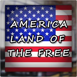 America - Land of The Free!