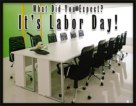 what did you expect - Labor Day