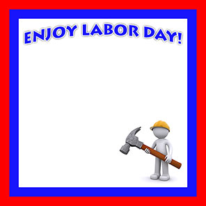Enjoy Labor Day