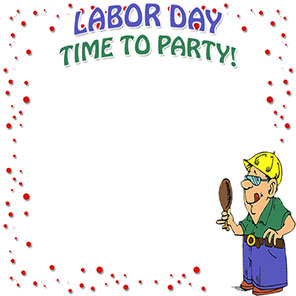 Labor Day - Time To Party